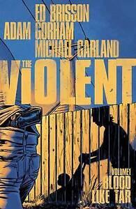 The Violent, Volume 1: Blood Like Tar by Brisson, Ed -Paperback