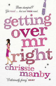 Getting Over Mr Right,Manby, Chrissie,New Book mon0000092686