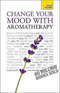 Change Your Mood with Aromatherapy (Teach Yourself)-ExLibrary