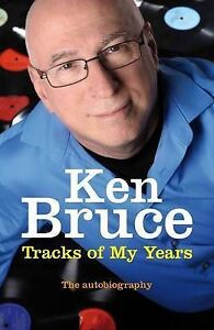 Ken-Bruce-The-Tracks-of-My-Years-The-autobiography-Book