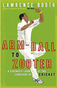Arm-ball to Zooter: A Sideways Look at the Language of Cricket - New HB Book