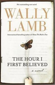 The Hour I First Believed by Wally Lamb (Paperback, 2008)