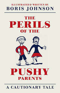 Very Good 0007263392 Hardcover The Perils of the Pushy Parents A Cautionary Tal - <span itemprop=availableAtOrFrom>Lampeter, United Kingdom</span> - See Item Listing Most purchases from business sellers are protected by the Consumer Contract Regulations 2013 which give you the right to cancel the purchase within 14 days after the day - Lampeter, United Kingdom