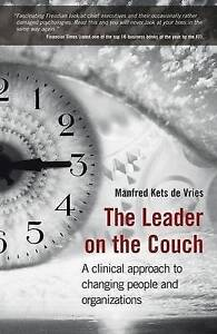 Good, Leader on the Couch: A Clinical Approach to Changing People and Organizati
