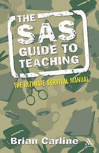 The SAS Guide to Teaching (Continuum Practical Teaching Guides), Carline, Brian,