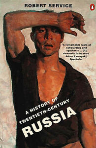 The History of Twentieth-century Russia: From Nicholas II to Putin by Robert Ser
