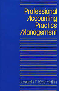 NEW Professional Accounting Practice Management: A Complete Operating Manual