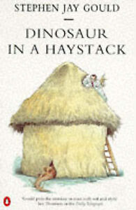 DINOSAUR IN A HAYSTACK: REFLECTIONS IN NATURAL HISTORY., Gould, Stephen Jay., Us