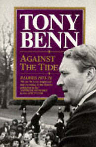 Against the Tide : Diaries 1973-76 by TONY BENN