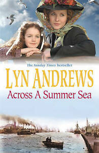 """AS NEW"" Andrews, Lyn, Across a Summer Sea: A warm-hearted, dramatic and nostalg"