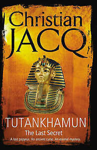 Jacq, Christian, Tutankhamun: The Last Secret, Very Good Book