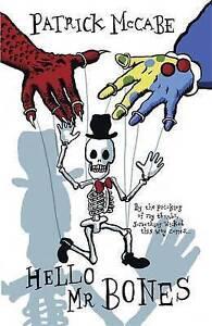Hello and Goodbye: Hello Mr Bones / Goodbye Mr Rat by Patrick McCabe