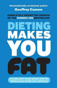 DIETING MAKES YOU FAT by G. Cannon and H. Einzig : WH2-R2A : PB941 : NEW BOOK