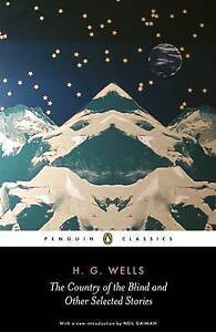 """The """"Country of the Blind"""" and Other Selected Stories, H. G. Wells"""