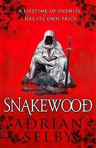Snakewood by Adrian Selby (Hardback, 2016)