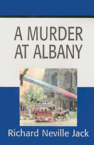 NEW A Murder at Albany by Richard Jack