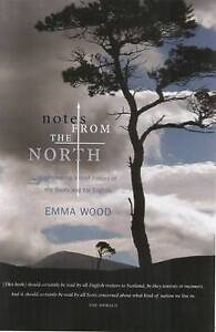 Notes from the North: Incorporating a Brief History of the Scots and the...