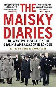 Maisky-Diaries-The-Wartime-Revelations-of-Stalin-039-s-Ambassador-in-London-by