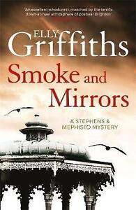 Smoke and Mirrors: Stephens and Mephisto 2, Elly Griffiths, paperback NEW Book