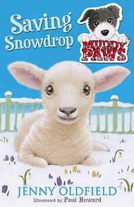 Muddy Paws: 4: Saving Snowdrop, Jenny Oldfield
