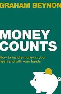 Money Counts: How to Handle Money in Your Heart and with Your Hands by Graham...