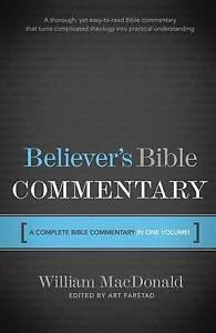 Believer's Bible Commentary By William MacDonald, Arthur L Farstad, Professor