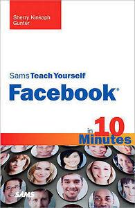 Gunter, Sherry Kinkoph, Sams Teach Yourself Facebook in 10 Minutes (Sams Teach Y