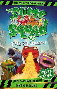 Slime Squad Vs The Killer Socks, Steve Cole