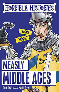 Deary, Terry-Measly Middle Ages  BOOK NEW