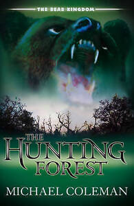 Coleman, Michael, The Bear Kingdom: The Hunting Forest, Very Good Book