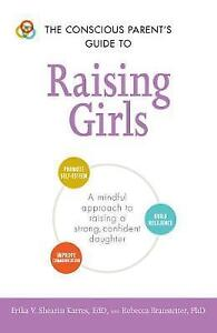 The-Conscious-Parent-039-s-Guide-to-Raising-Girls-A-mindful-approach-to-raising-a-s