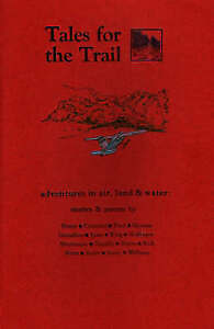 Tales for the Trail: Adventures in Air, Land and Water by Boone, Groome,...