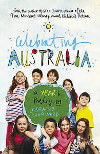 Celebrating Australia - a Year in Poetry ' Lorraine Marwood  New, free airmail w