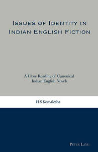 Issues of Identity in Indian English Fiction, H. S. Komalesha
