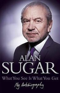Alan-Sugar-What-You-See-Is-What-You-Get-My-Autobiography-Book