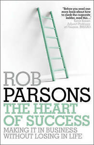 The Heart of Success by Rob Parsons - New Book