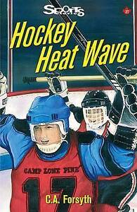 NEW Hockey Heat Wave (Lorimer Sports Stories) by Christine Forsyth