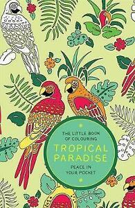 AMBER-ANDERSON-The-Little-Book-of-Colouring-Tropical-Paradise
