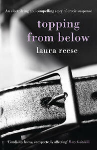 Topping from Below by Laura Reese (Paperback, 2012) New Book