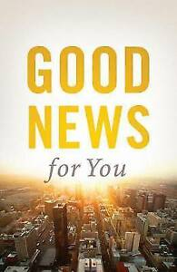 Good News for You (Pack of 25) by Good News Publishers (Pamphlet, 2013)