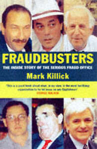 Fraudbusters: Inside Story of the Serious Fraud Office, Killick, Mark | Paperbac