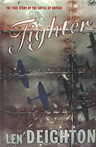 Fighter: The True Story of the Battle of Britain by Len Deighton (Paperback,...