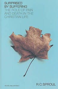 Surprised by Suffering Role Pain Death in Christi by Sproul R C -Hcover