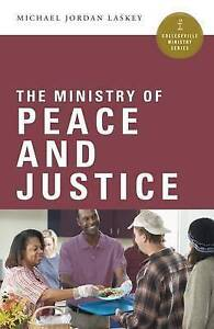 The Ministry of Peace and Justice by Laskey, Michael Jordan -Paperback