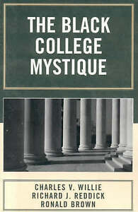 NEW The Black College Mystique by Charles V. Willie