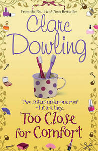 """VERY GOOD"" Dowling, Clare, Too Close For Comfort, Book"