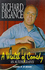 A Wealth of Comedy by Richard Digance (Hardback, 1999) signed Best Wishes