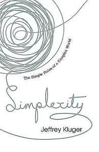 Simplexity-The-Simple-Rules-of-a-Complex-World-by-Jeffrey-Kluger-Paperback
