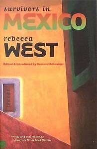 Survivors in Mexico – Yale Nota Bene Series, Rebecca West