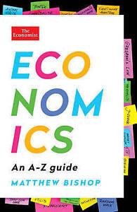 Economics: An A-Z Guide by Bishop, Matthew -Paperback